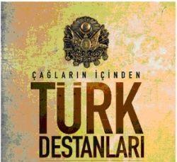 Türk Destanları; Hangi Destan Kime Aittir?