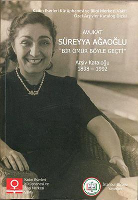 İlk Kadın avukat Süreyya Ağaoğlu'dur.